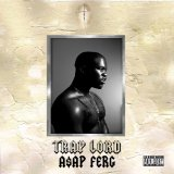 Trap Lord Lyrics ASAP Ferg