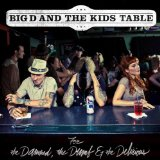 For The Damned, The Dumb & The Delirious Lyrics Big D And The Kids Table