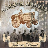 Tobacco Road Lyrics Common Market