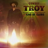 King of Clubs Lyrics Cowboy Troy