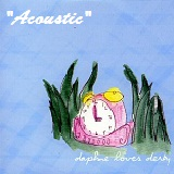 Acoustic (EP) Lyrics Daphne Loves Derby