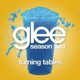 Turning Tables (Glee Cast Version) (Single) Lyrics Glee Cast