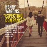 Expecting Company Lyrics Henry Wagons