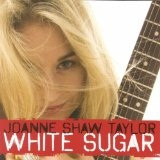 White Sugar Lyrics Joanne Shaw Taylor