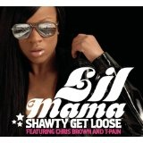Shawty Get Loose Lyrics Lil Mama