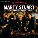 THE GOSPEL SONGS OF MARTY STUART Lyrics Marty Stuart