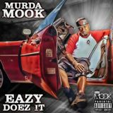 Eazy Doez It Lyrics Murda Mook