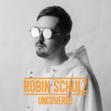 Uncovered Lyrics Robin Schulz
