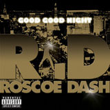 Good Good Night (Single) Lyrics Roscoe Dash