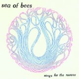 Songs For The Ravens Lyrics Sea of Bees