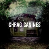 Canines Lyrics Shrag