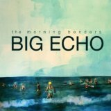 Big Echo Lyrics The Morning Benders