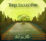 Not As Far Lyrics Three Legged Fox