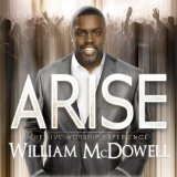Arise Lyrics William Mcdowell