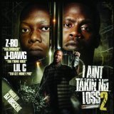 I Ain't Takin No Loss Pt. 2 Lyrics Z-Ro
