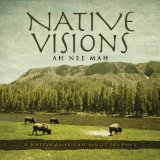 Native Visions Lyrics Ah Nee Mah