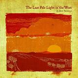 The Last Pale Light In The West Lyrics Ben Nichols