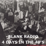 4 Days In The 40's Lyrics Blank Radio