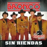 Sin Riendas Lyrics Bronco