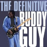 The Definitive Buddy Lyrics Buddy Guy