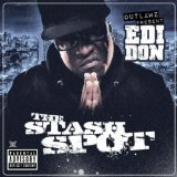 The Stash Spot Lyrics E.D.I. Don