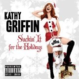 Suckin' It For The Holidays Lyrics Kathy Griffin