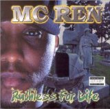 Ruthless 4 Life Lyrics MC Ren