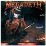 So Far So Good So What Lyrics Megadeth