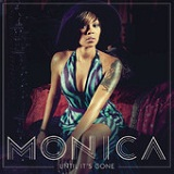 Until It's Gone (Single) Lyrics Monica