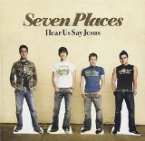 Hear Us Say Jesus Lyrics Seven Places