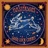 GOOD LUCK CHARM Lyrics The Mastersons