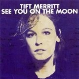 See You On The Moon Lyrics Tift Merritt