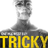 Knowle West Boy Lyrics Tricky