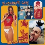 Use Your Fingers Lyrics Bloodhound Gang