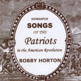 Homespun Songs of the Patriots In the American Revolution Lyrics Bobby Horton