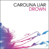 Drown (Single) Lyrics Carolina Liar