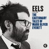 THE CAUTIONARY TALES OF MARK OLIVER EVERETT Lyrics Eels