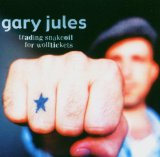 Trading Snakeoil for Wolftickets Lyrics Gary Jules