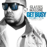 Get Busy (Single) Lyrics Glasses Malone