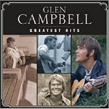 Greatest Hits Lyrics Glen Campbell