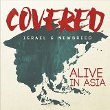 Covered: Alive In Asia Lyrics Israel & New Breed