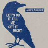 Let's Do It Till We Get It Right (Single) Lyrics Jamie N Commons