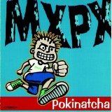 Pokinatcha Lyrics MxPx
