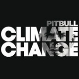Climate Change Lyrics Pitbull
