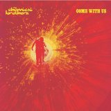 Come With Us Lyrics The Chemical Brothers