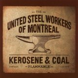 Kerosene & Coal Lyrics United Steel Workers Of Montreal