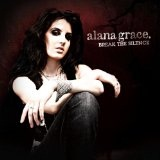 Break The Silence Lyrics Alana Grace