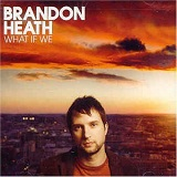 What If We Lyrics Brandon Heath