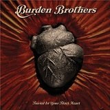 Buried In Your Black Heart Lyrics Burden Brothers