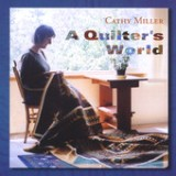 A Quilter's World Lyrics Cathy Miller